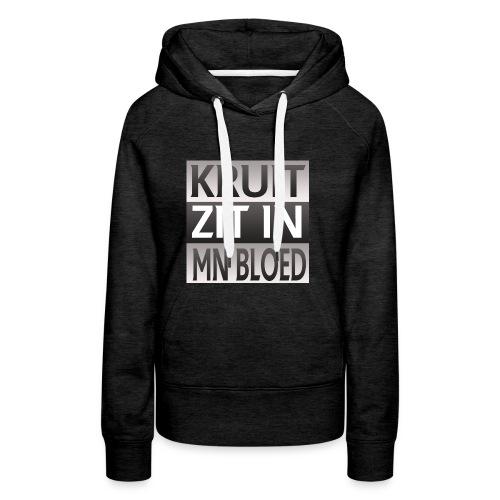 kruit_zit_in_mn_bloed - Vrouwen Premium hoodie