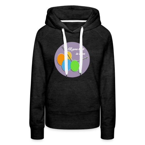 All you knit is love - Frauen Premium Hoodie
