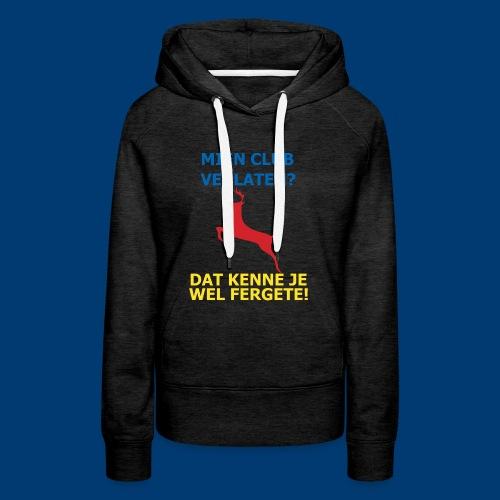 Dit is mien club! - Vrouwen Premium hoodie