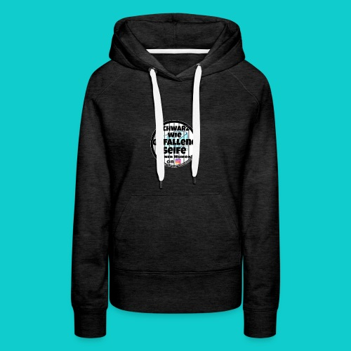 SchwarzwiegefalleneSeife - Frauen Premium Hoodie