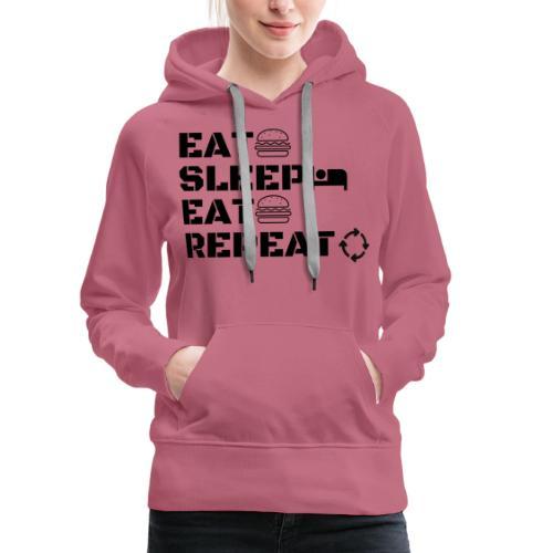 eat sleep eat repeat - Sweat-shirt à capuche Premium pour femmes