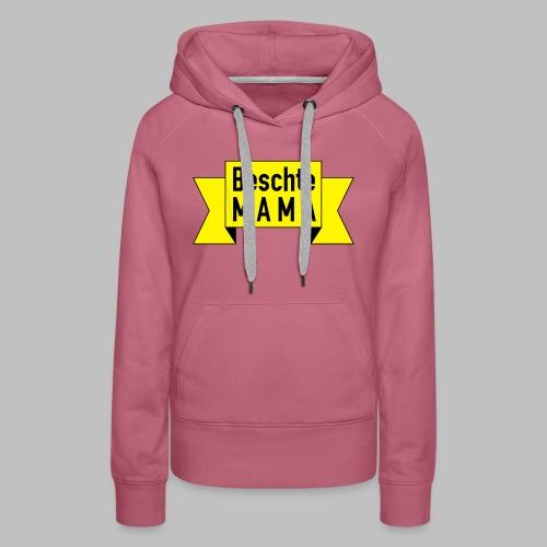 Beschte Mama - Auf Spruchband - Frauen Premium Hoodie