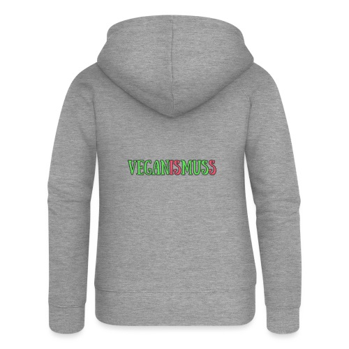 veganismuss - Frauen Premium Kapuzenjacke