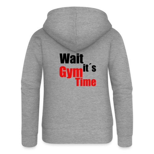 wait its gym time - Frauen Premium Kapuzenjacke