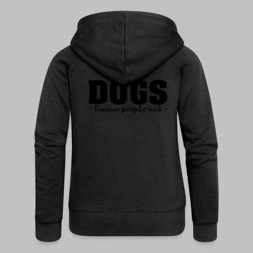 DOGS - BECAUSE PEOPLE SUCK - Frauen Premium Kapuzenjacke