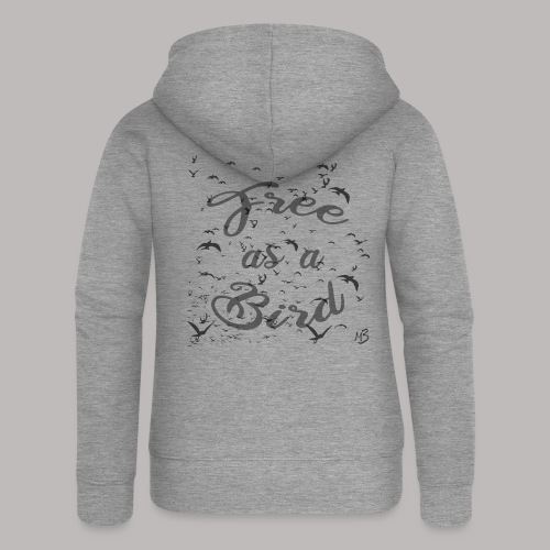 free as a bird   free as a bird - Women's Premium Hooded Jacket