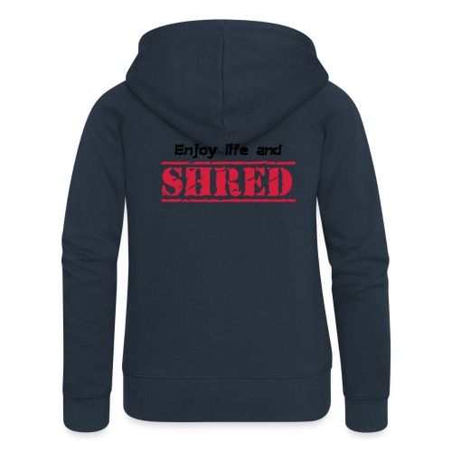 Enjoy life and SHRED - Frauen Premium Kapuzenjacke