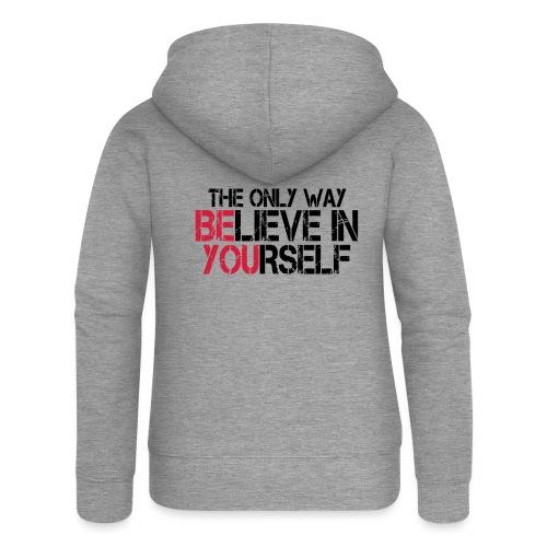 Believe in yourself - Frauen Premium Kapuzenjacke