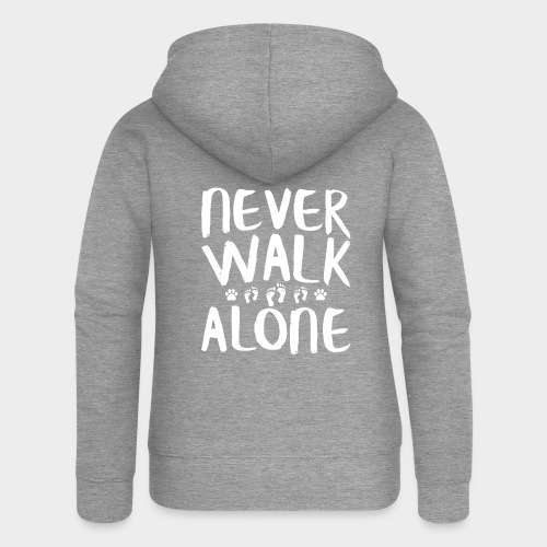 Never Walk Alone Hund - Frauen Premium Kapuzenjacke