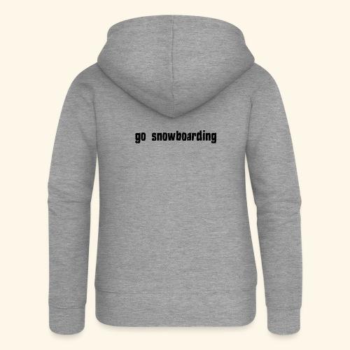 go snowboarding t-shirt geschenk idee - Frauen Premium Kapuzenjacke