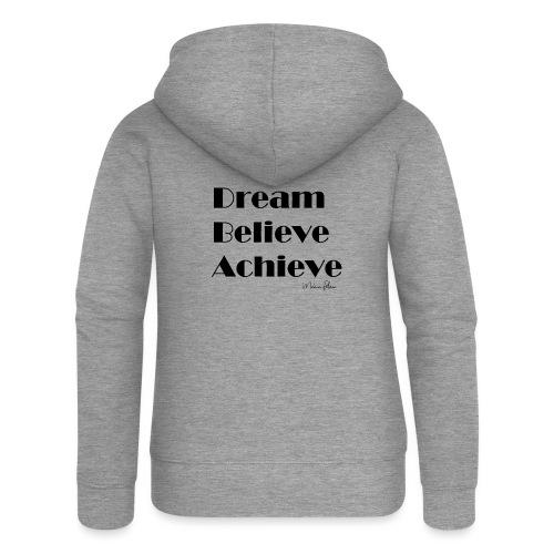DREAM BELIEVE ACHIEVE - Veste à capuche Premium Femme