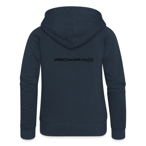 While not succeed, try again. - Women's Premium Hooded Jacket