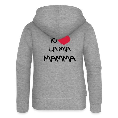 Io Amo La Mia Mamma - Felpa con zip premium da donna