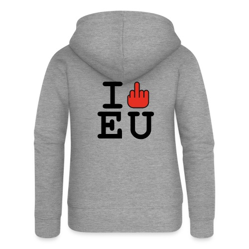 i fck EU European Union Brexit - Women's Premium Hooded Jacket