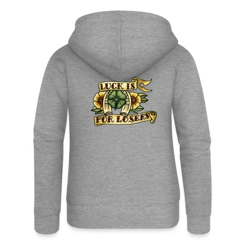 Luck Is For Losers - Women's Premium Hooded Jacket