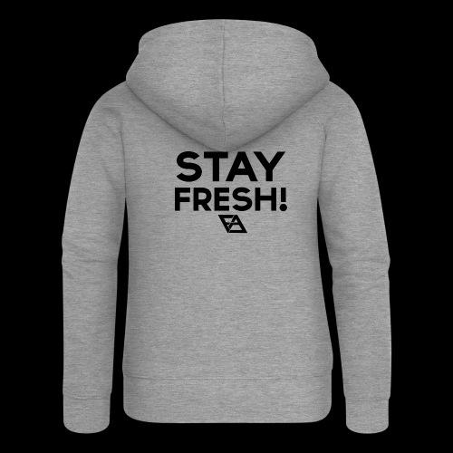 STAY FRESH! T-paita - Naisten Girlie svetaritakki premium