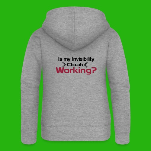 Is my invisibility cloak working shirt - Women's Premium Hooded Jacket