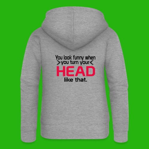 You look funny shirt - Women's Premium Hooded Jacket