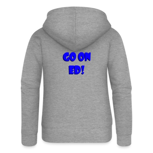 Go on Ed - Women's Premium Hooded Jacket