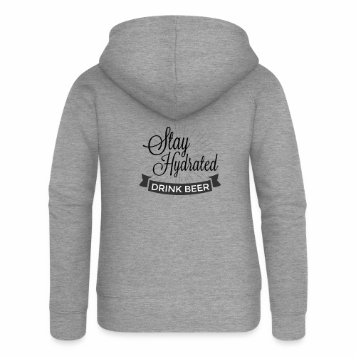 Stay Hydrated - Women's Premium Hooded Jacket