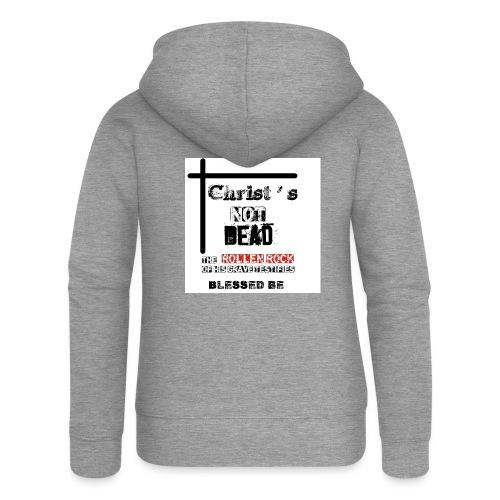 Christ's Not Dead - Veste à capuche Premium Femme
