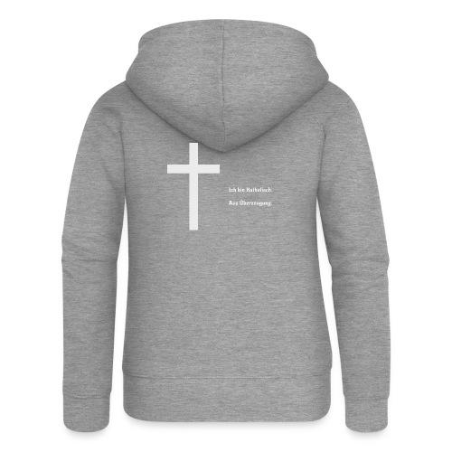 Ich bin katholisch. Aus Überzeugung. - Frauen Premium Kapuzenjacke