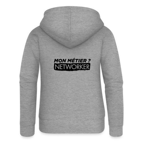 Mon métier ? Networker - Veste à capuche Premium Femme