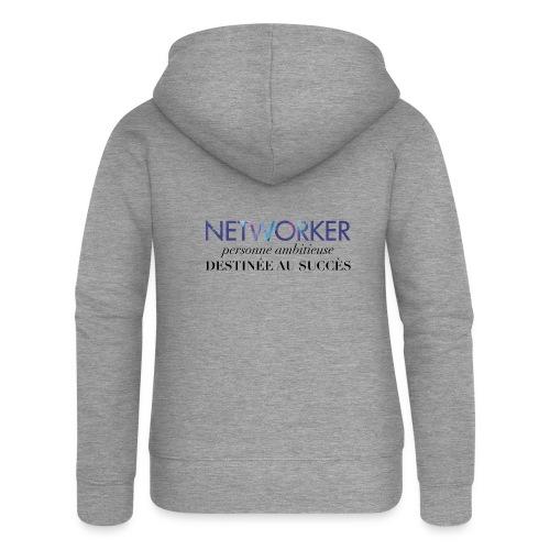 Networker, destiné au succès - Veste à capuche Premium Femme