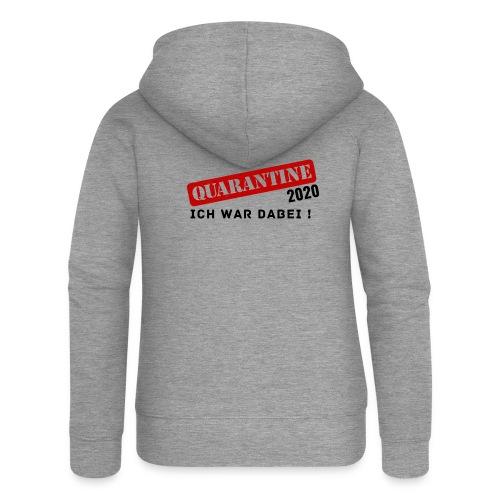 Quarantine 2020 - Ich war dabei! - Frauen Premium Kapuzenjacke