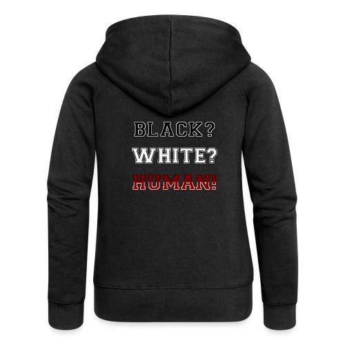 Anti Rassismus Schwarz Weiß Mensch - Frauen Premium Kapuzenjacke