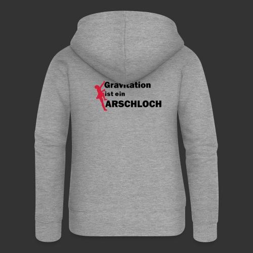 Gravitation Arschloch - Frauen Premium Kapuzenjacke