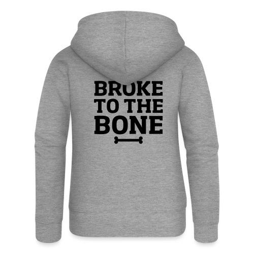 Broke To The Bone - Women's Premium Hooded Jacket