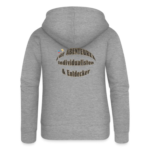 Abenteurer Individualisten & Entdecker - Frauen Premium Kapuzenjacke