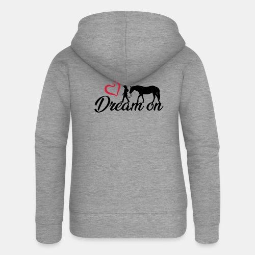 Dream on - Halte an Deinen Träumen fest - Frauen Premium Kapuzenjacke