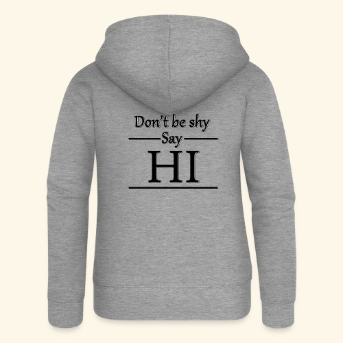 Don't be shy - Women's Premium Hooded Jacket