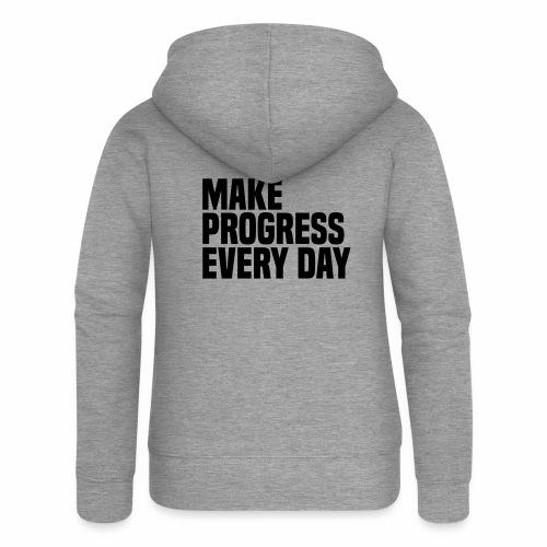 MAKE PROGRESS EVERY DAY - Women's Premium Hooded Jacket
