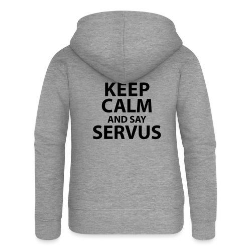 Keep calm and say Servus - Frauen Premium Kapuzenjacke