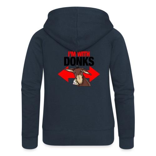 I am with donks - Felpa con zip premium da donna