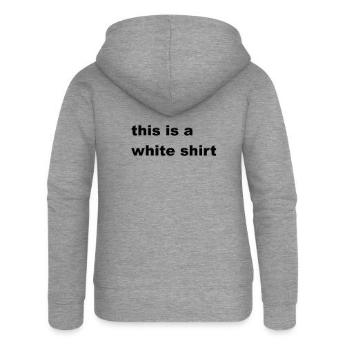 White shirt - Frauen Premium Kapuzenjacke
