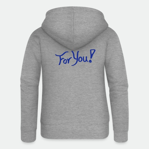 for you! - Women's Premium Hooded Jacket