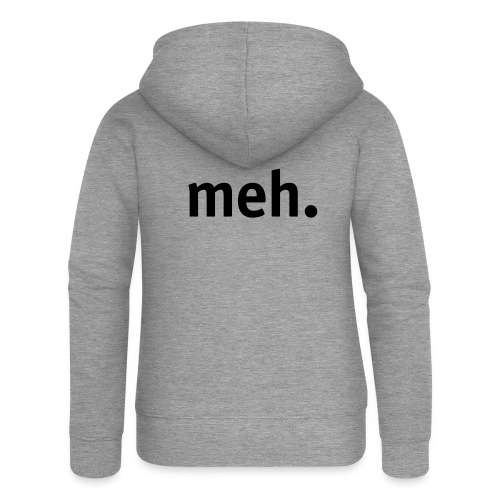 meh. - Women's Premium Hooded Jacket