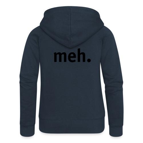 meh. - Women's Premium Hooded Jacket
