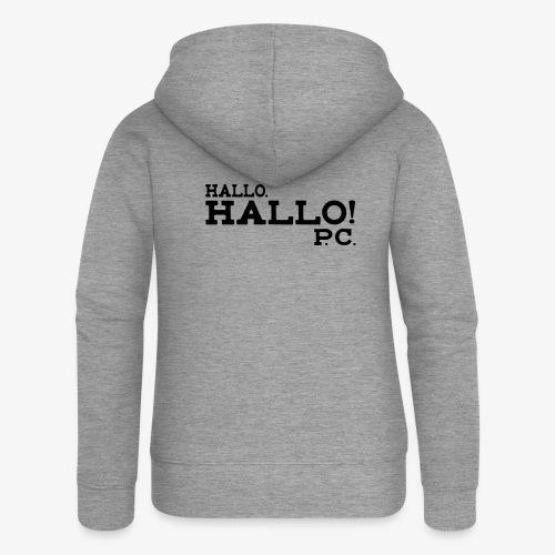 Hallo! P.C. - Frauen Premium Kapuzenjacke