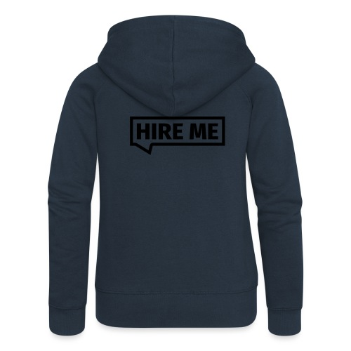 HIRE ME! (callout) - Women's Premium Hooded Jacket