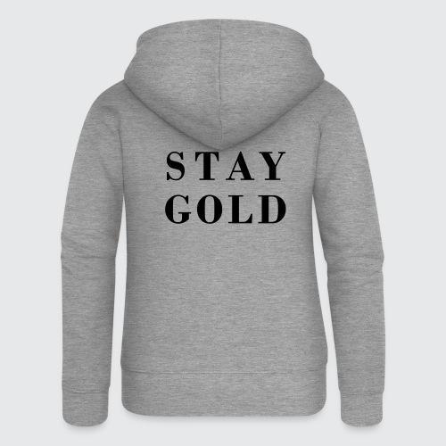 stay gold - Frauen Premium Kapuzenjacke