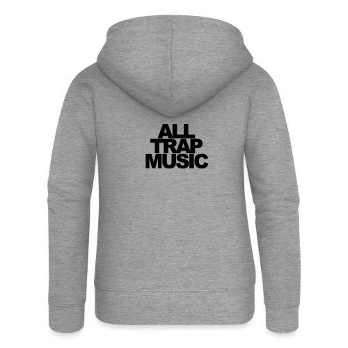 All Trap Music - Veste à capuche Premium Femme