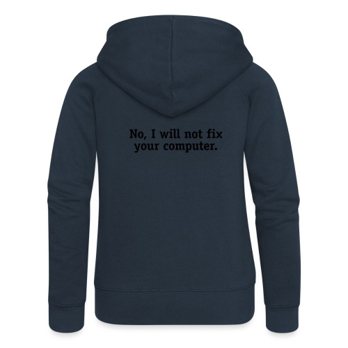 No, I will not fix your computer. - Women's Premium Hooded Jacket