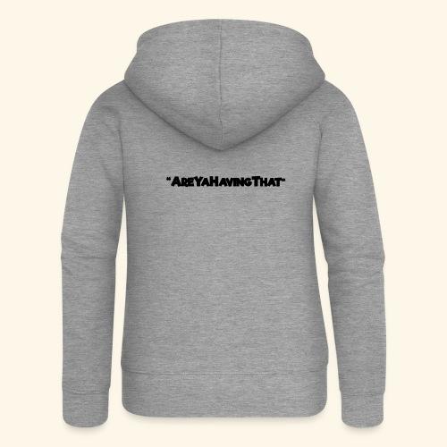 AREYAHAVINGTHAT BLACK FOR - Women's Premium Hooded Jacket
