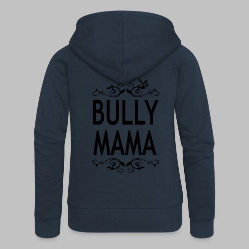 STOLZE BULLY MAMA - Black Edition - Frauen Premium Kapuzenjacke