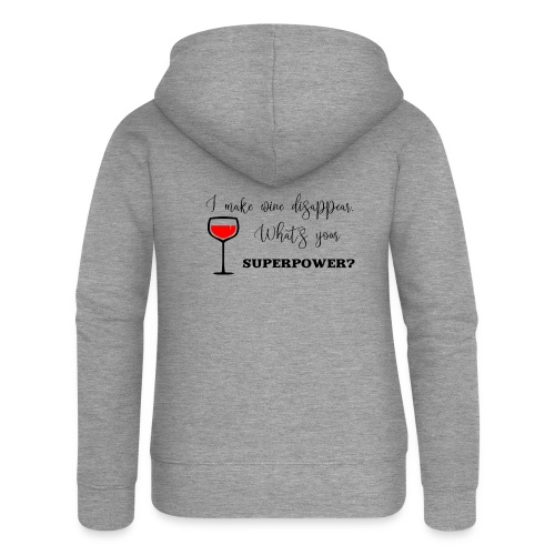 I make wine disappear. What's your superpower? - Premium luvjacka dam